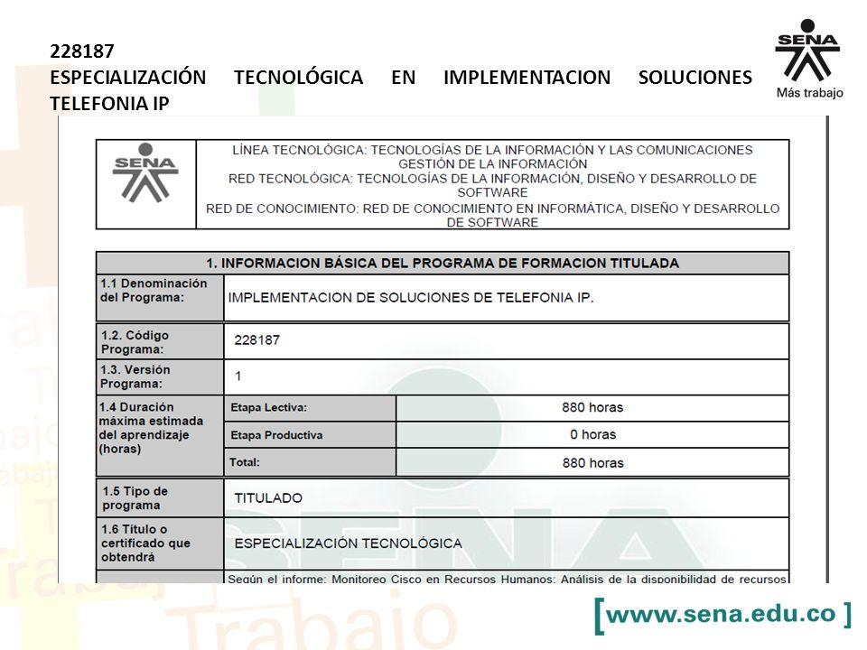 228187 ESPECIALIZACIÓN TECNOLÓGICA EN IMPLEMENTACION SOLUCIONES TELEFONIA IP