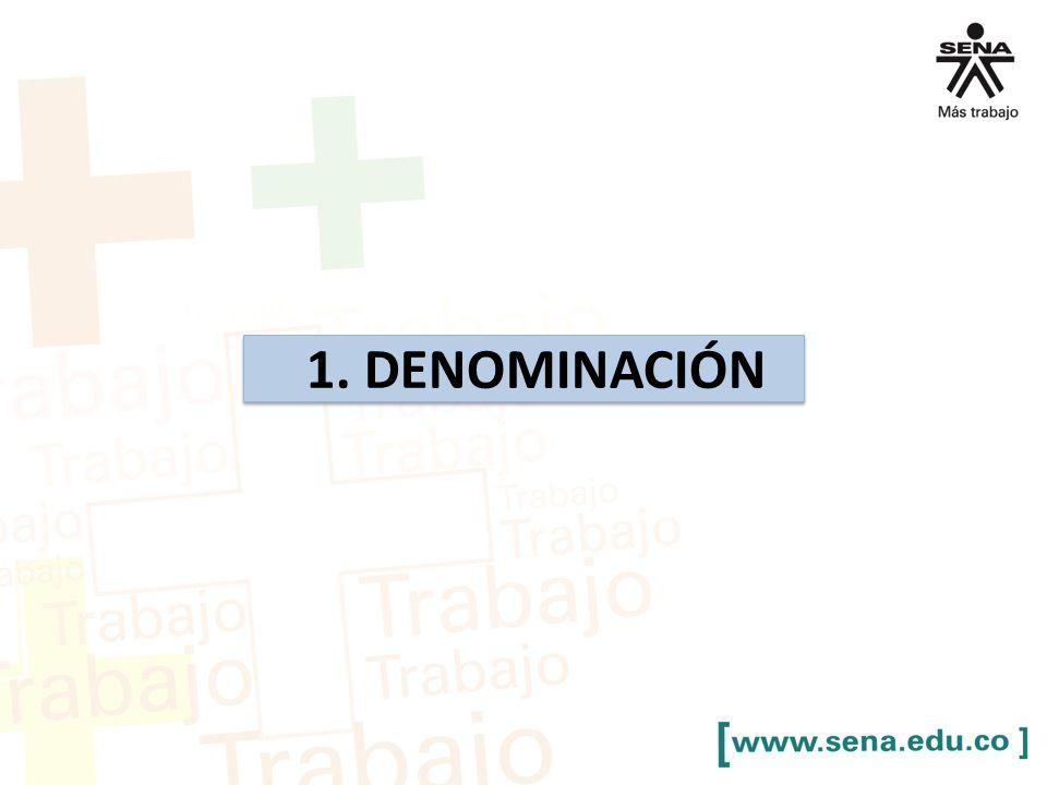 1. DENOMINACIÓN