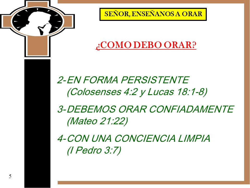 2- EN FORMA PERSISTENTE (Colosenses 4:2 y Lucas 18:1-8)