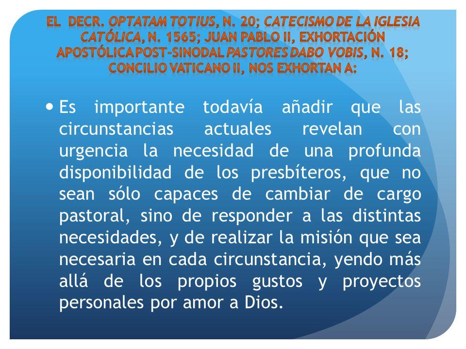 El Decr. Optatam totius, n. 20; Catecismo de la Iglesia Católica, n