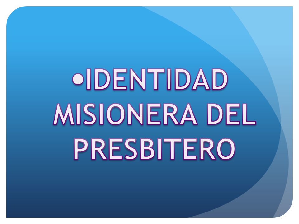 IDENTIDAD MISIONERA DEL PRESBITERO