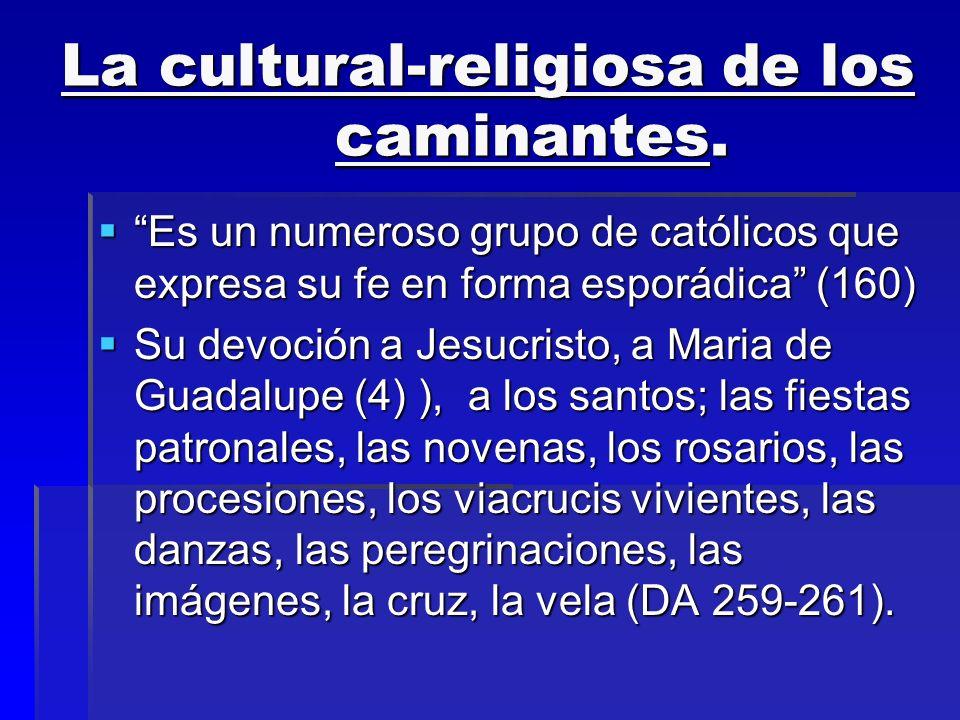 La cultural-religiosa de los caminantes.