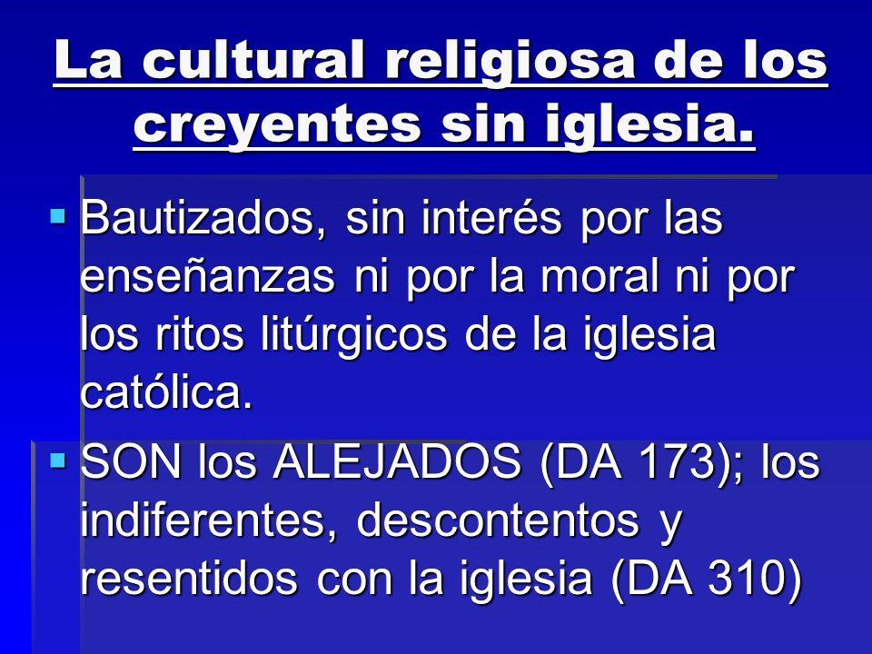 La cultural religiosa de los creyentes sin iglesia.