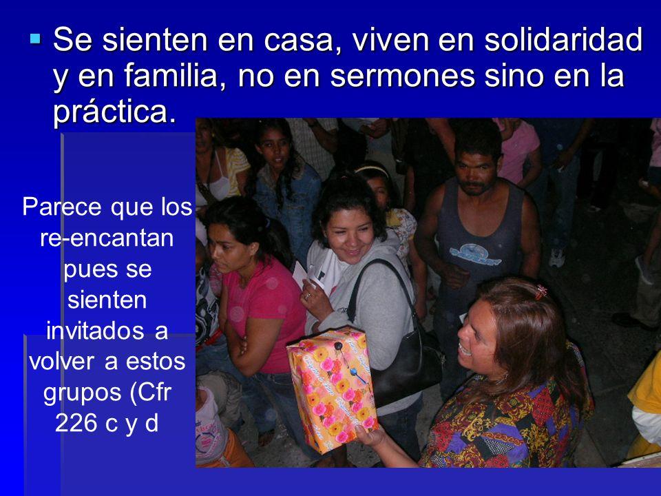 Se sienten en casa, viven en solidaridad y en familia, no en sermones sino en la práctica.