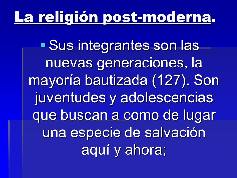 La religión post-moderna.