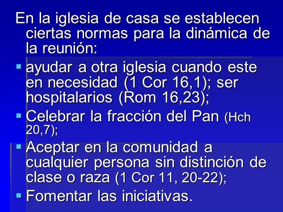 En la iglesia de casa se establecen ciertas normas para la dinámica de la reunión: