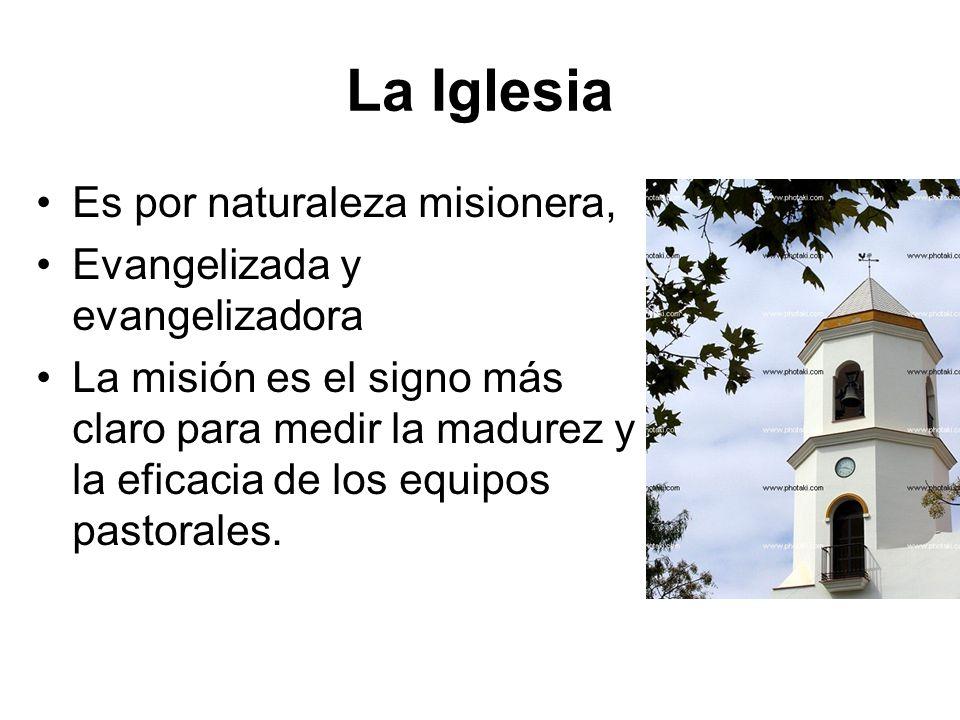 La Iglesia Es por naturaleza misionera, Evangelizada y evangelizadora