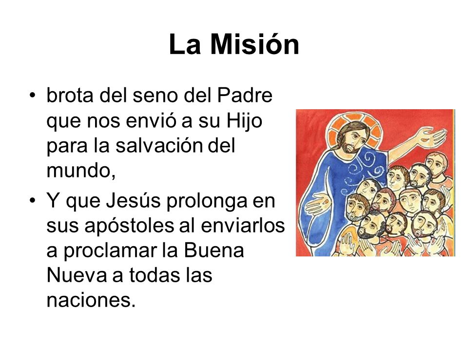 La Misión brota del seno del Padre que nos envió a su Hijo para la salvación del mundo,