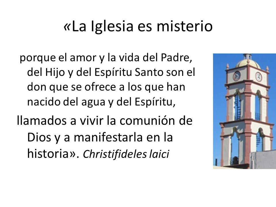 «La Iglesia es misterio