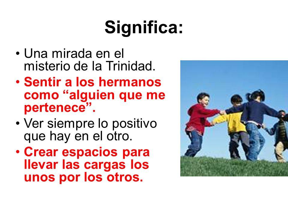 Significa: Una mirada en el misterio de la Trinidad.