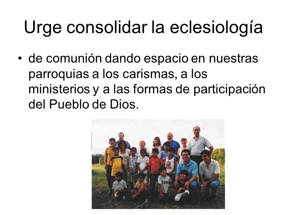 Urge consolidar la eclesiología