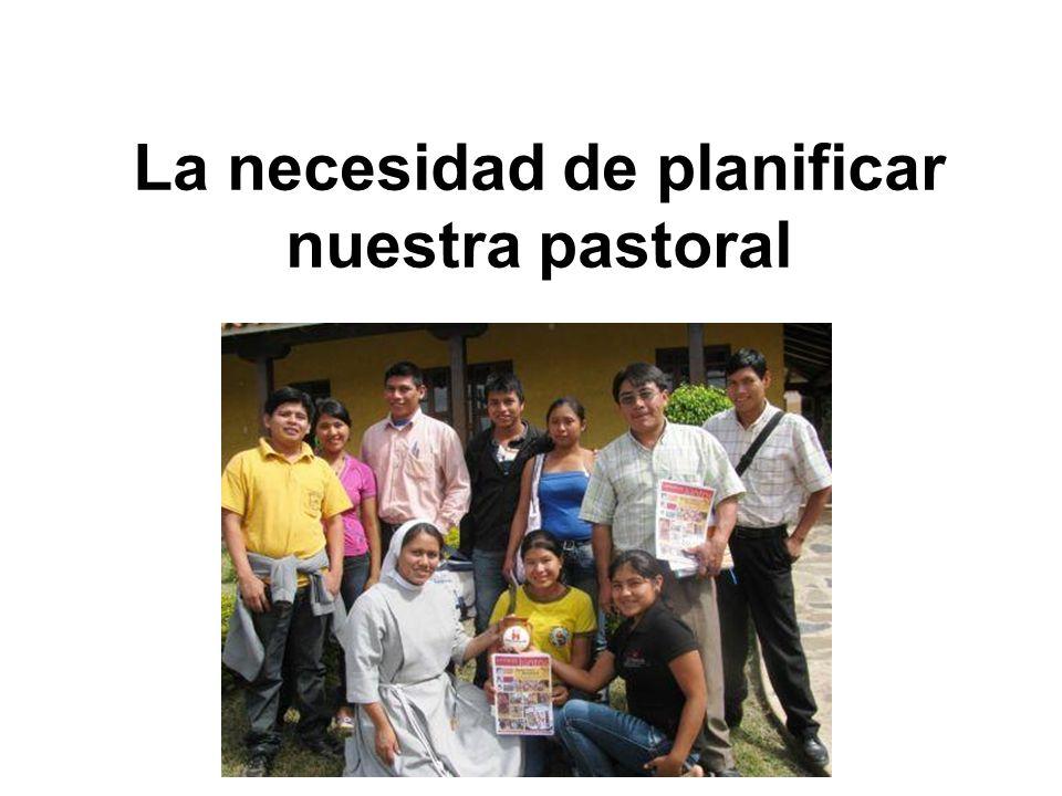 La necesidad de planificar nuestra pastoral
