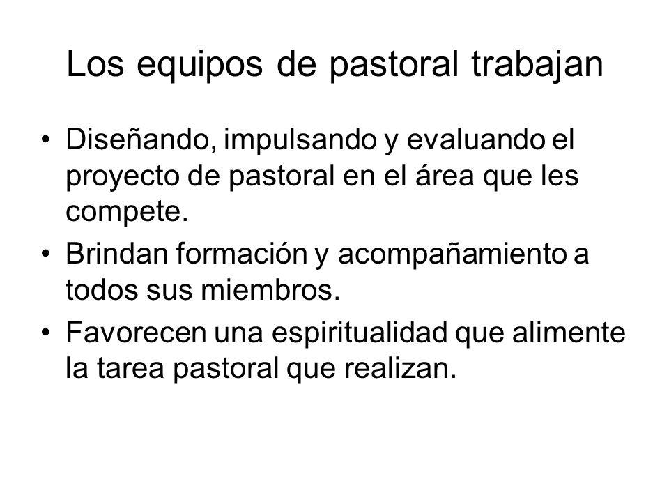 Los equipos de pastoral trabajan