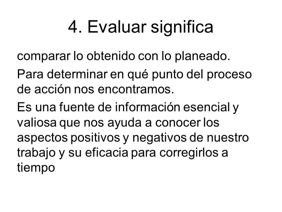 4. Evaluar significa