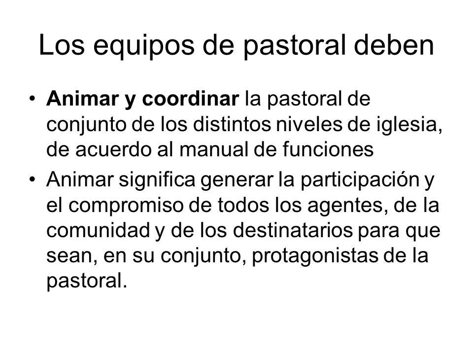 Los equipos de pastoral deben