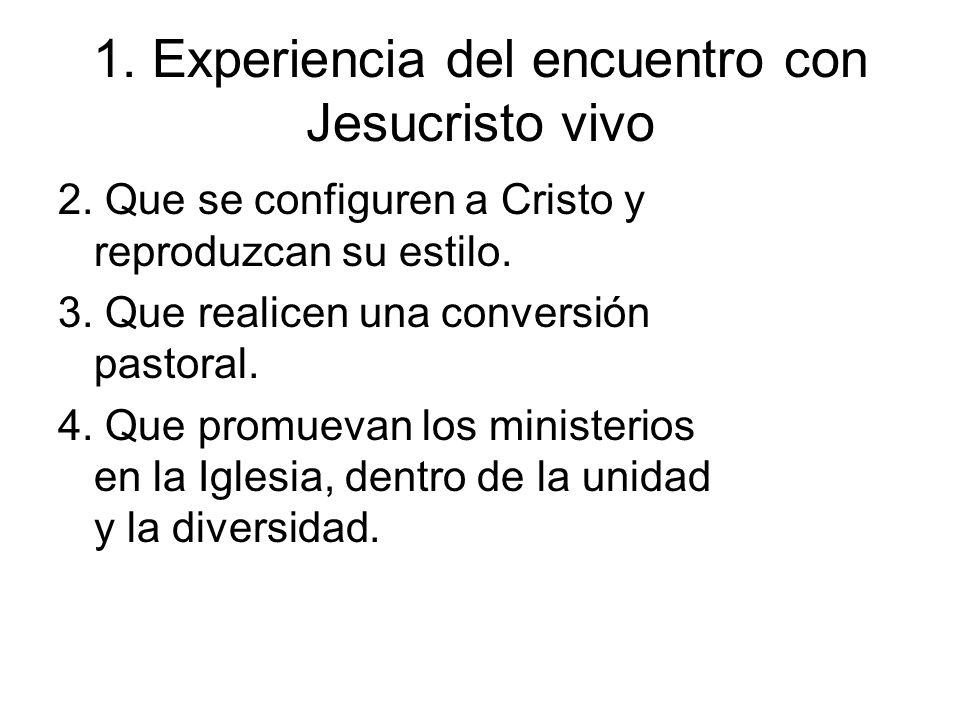 1. Experiencia del encuentro con Jesucristo vivo
