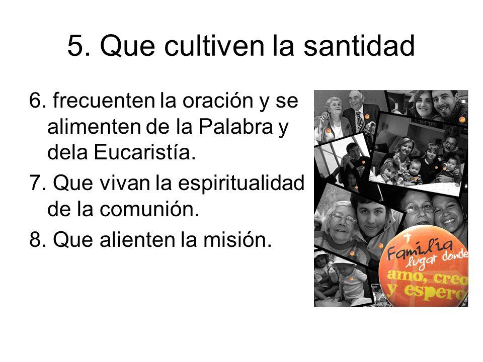 5. Que cultiven la santidad