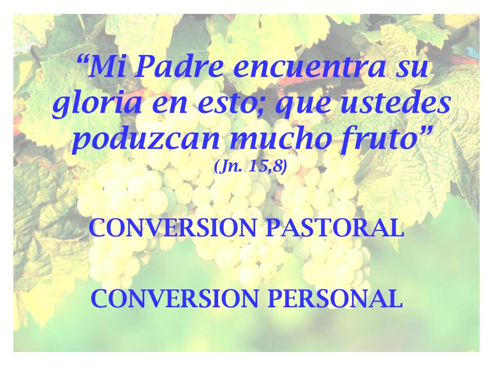 CONVERSION PASTORAL CONVERSION PERSONAL