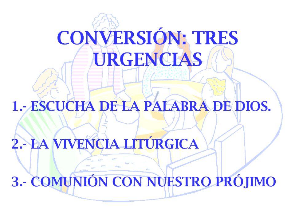 CONVERSIÓN: TRES URGENCIAS