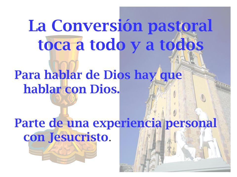 La Conversión pastoral toca a todo y a todos