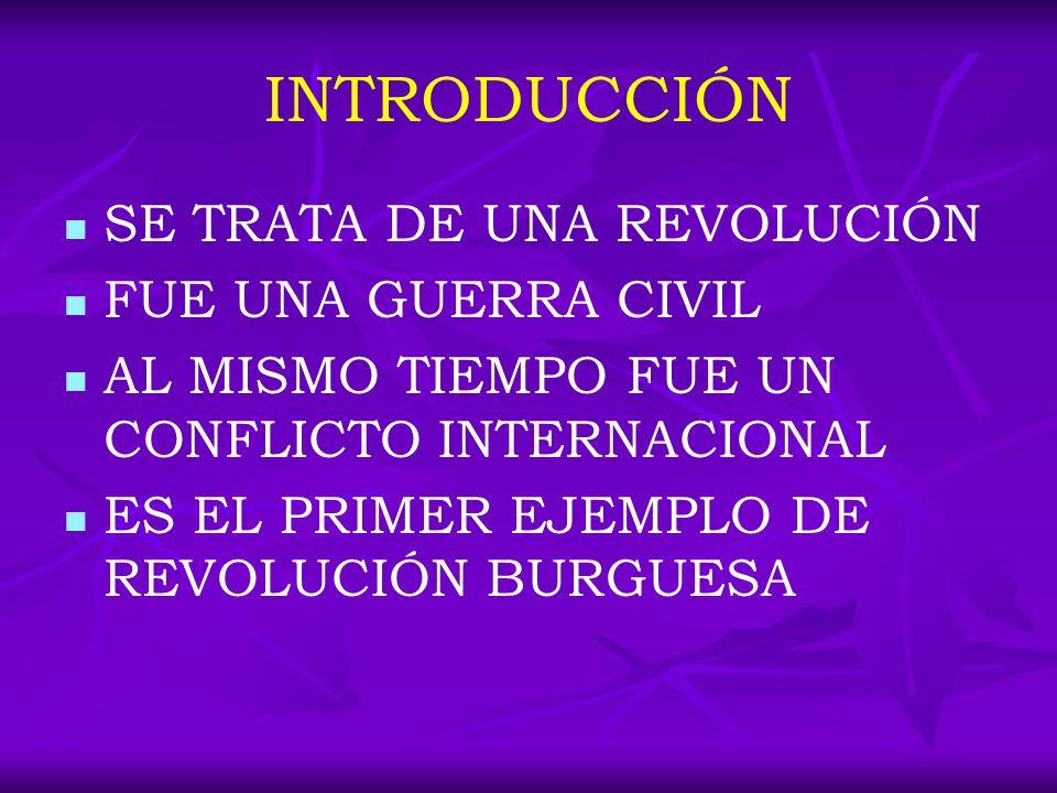 INTRODUCCIÓN SE TRATA DE UNA REVOLUCIÓN FUE UNA GUERRA CIVIL
