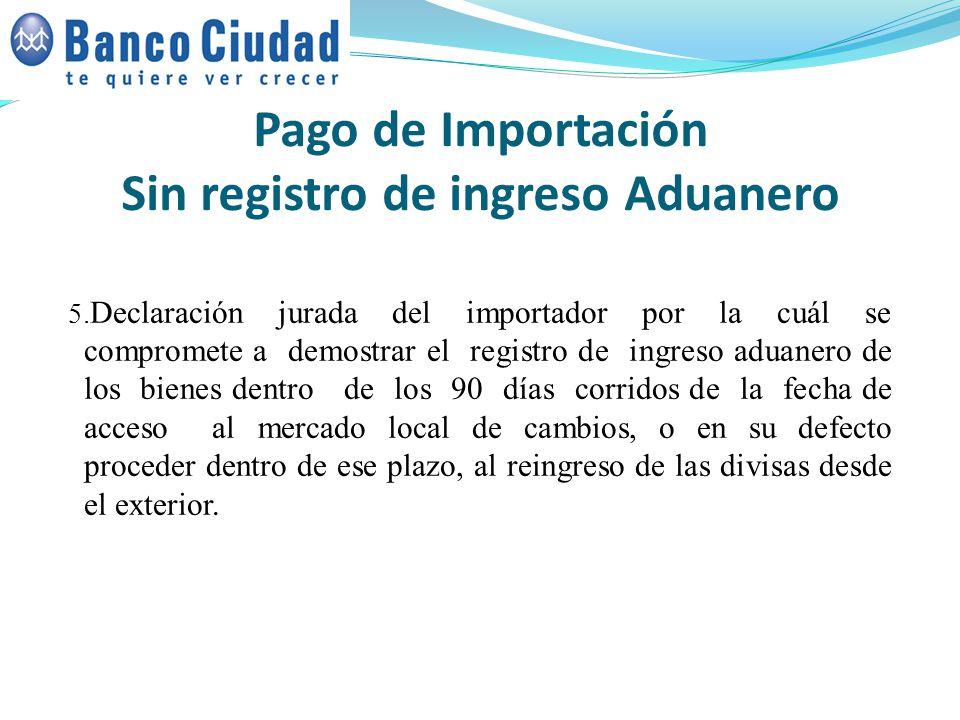 Pago de Importación Sin registro de ingreso Aduanero