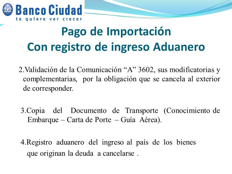 Pago de Importación Con registro de ingreso Aduanero