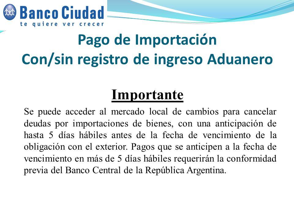 Pago de Importación Con/sin registro de ingreso Aduanero