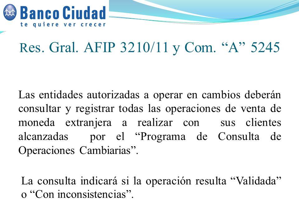 Res. Gral. AFIP 3210/11 y Com. A 5245
