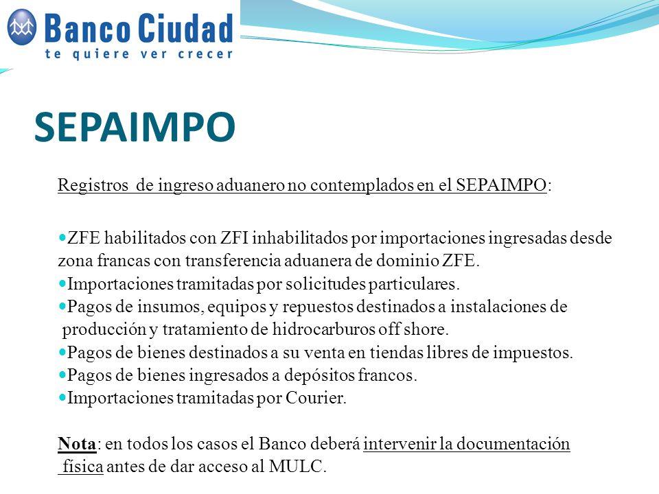 SEPAIMPO Registros de ingreso aduanero no contemplados en el SEPAIMPO: