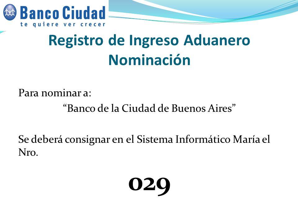 Registro de Ingreso Aduanero Nominación