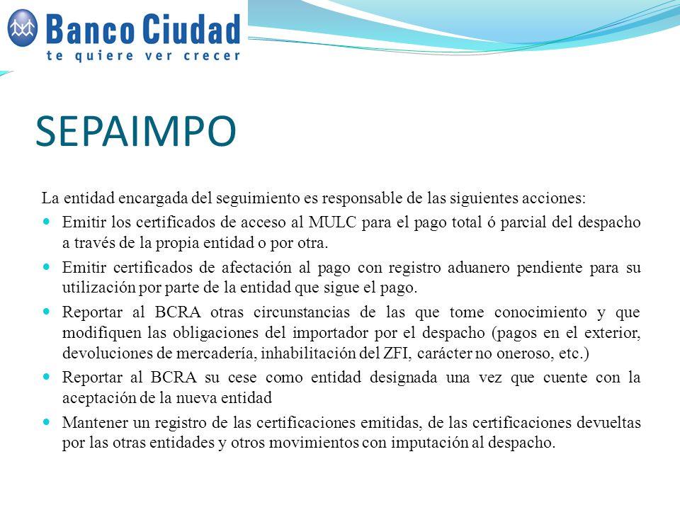 SEPAIMPO La entidad encargada del seguimiento es responsable de las siguientes acciones: