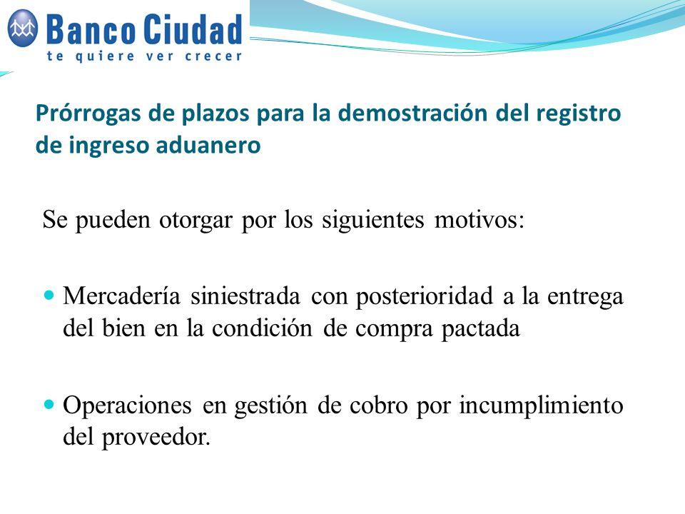 Prórrogas de plazos para la demostración del registro de ingreso aduanero