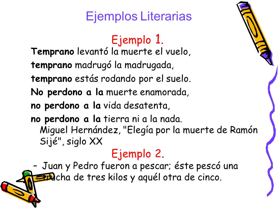 Ejemplos Literarias Ejemplo 1. Ejemplo 2.