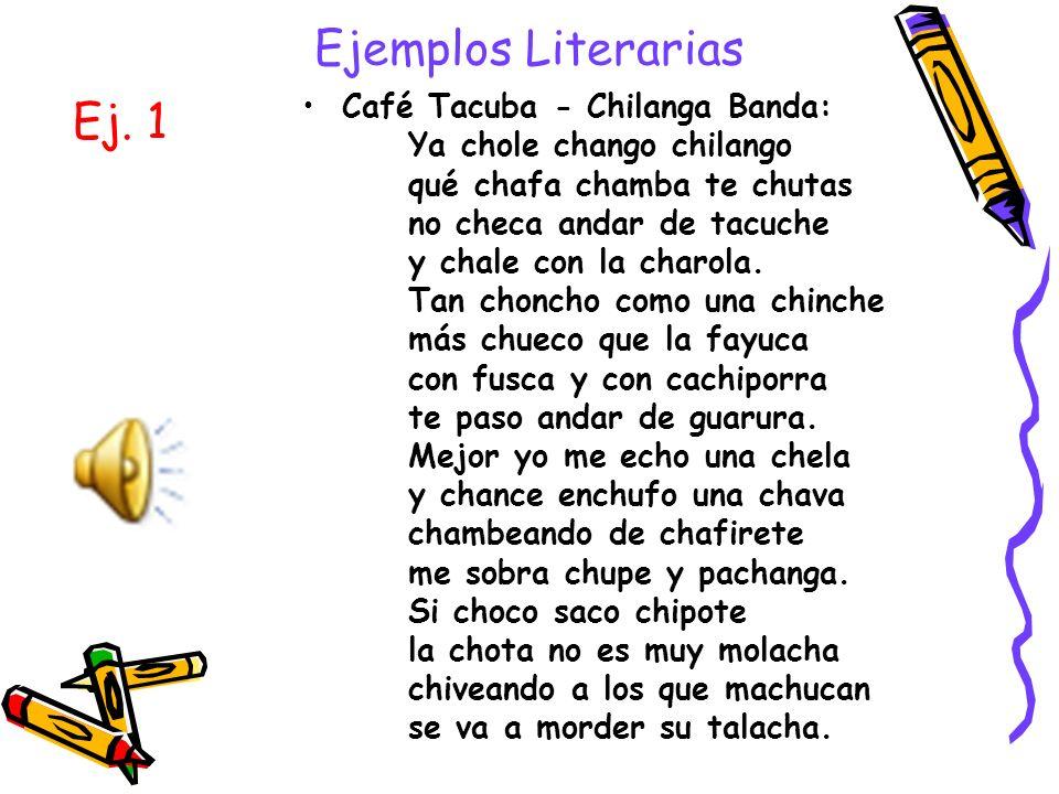 Ejemplos Literarias Ej. 1 Café Tacuba - Chilanga Banda: