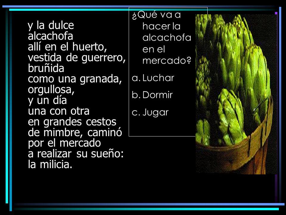 ¿Qué va a hacer la alcachofa en el mercado