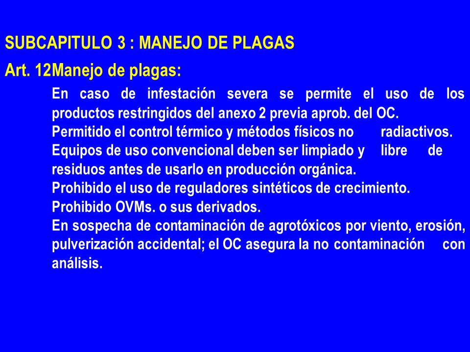 SUBCAPITULO 3 : MANEJO DE PLAGAS Art. 12 Manejo de plagas: