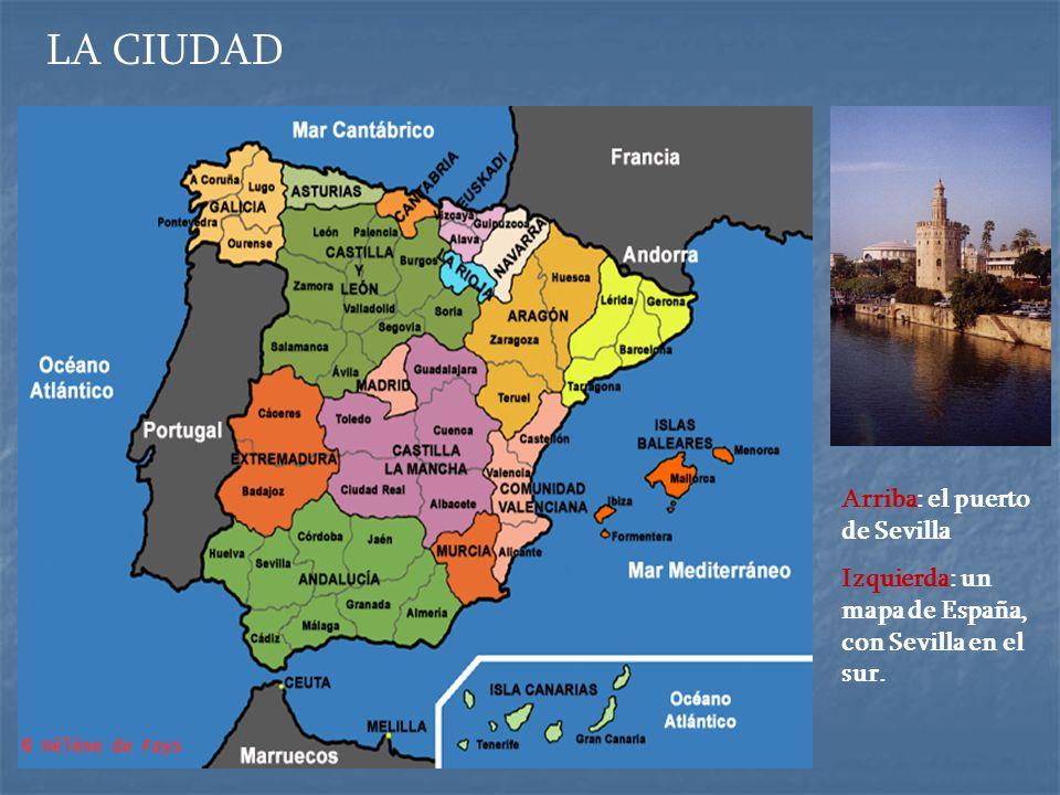 LA CIUDAD Arriba: el puerto de Sevilla