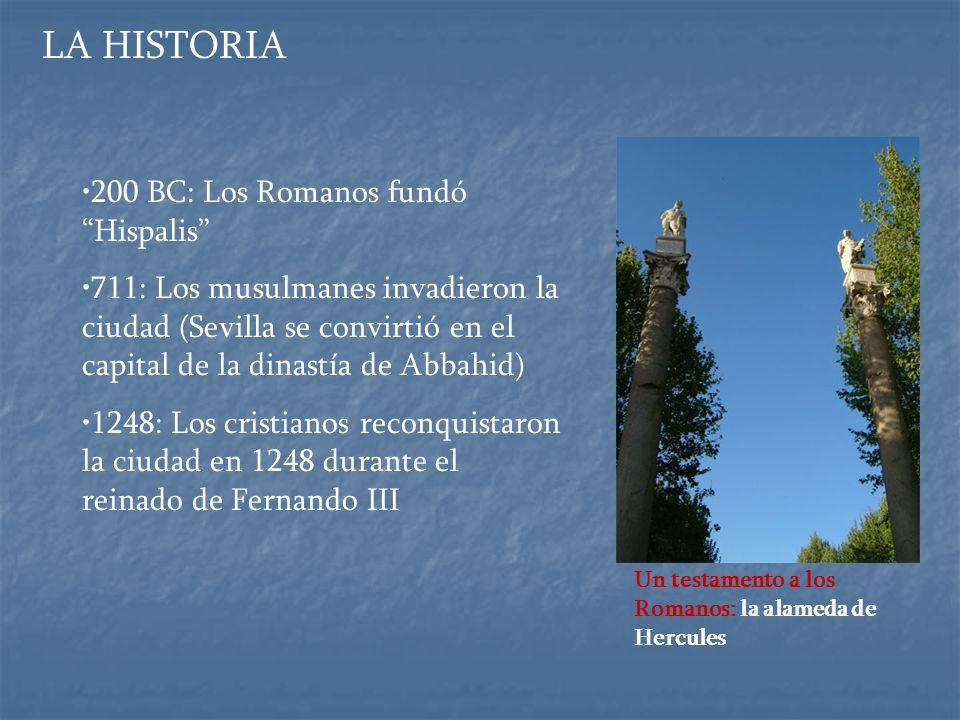 LA HISTORIA 200 BC: Los Romanos fundó Hispalis