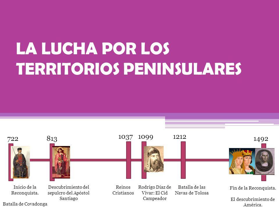 LA LUCHA POR LOS TERRITORIOS PENINSULARES