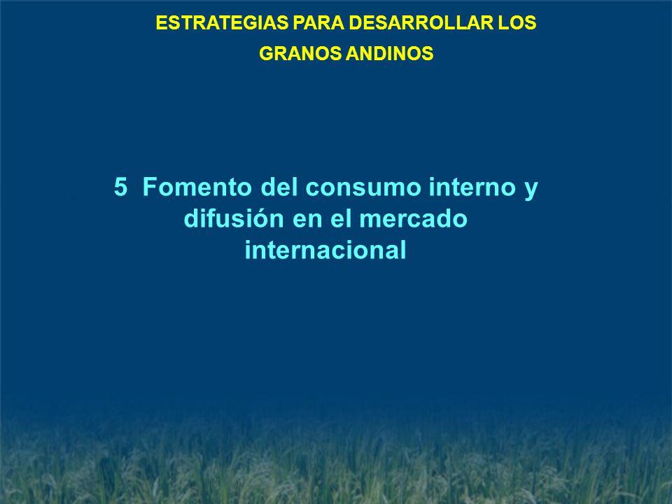 5 Fomento del consumo interno y difusión en el mercado internacional