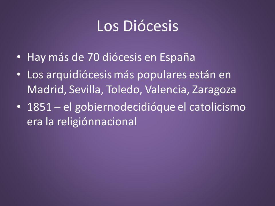 Los Diócesis Hay más de 70 diócesis en España