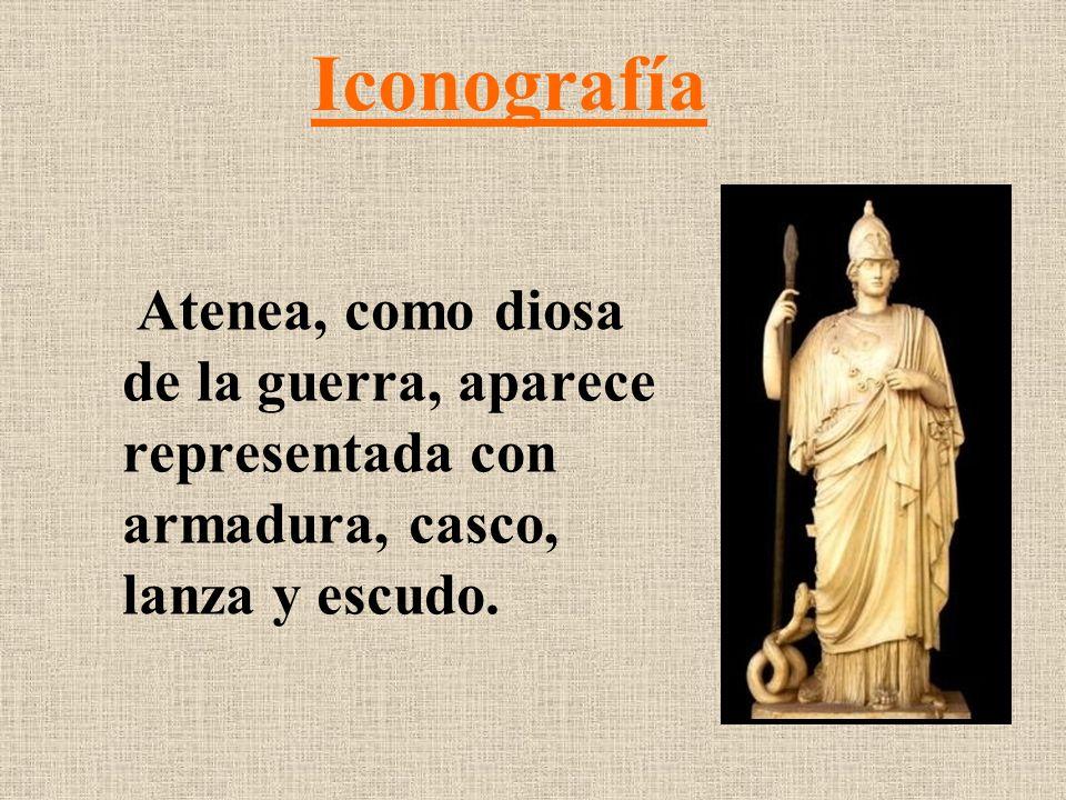 Iconografía Atenea, como diosa de la guerra, aparece representada con armadura, casco, lanza y escudo.