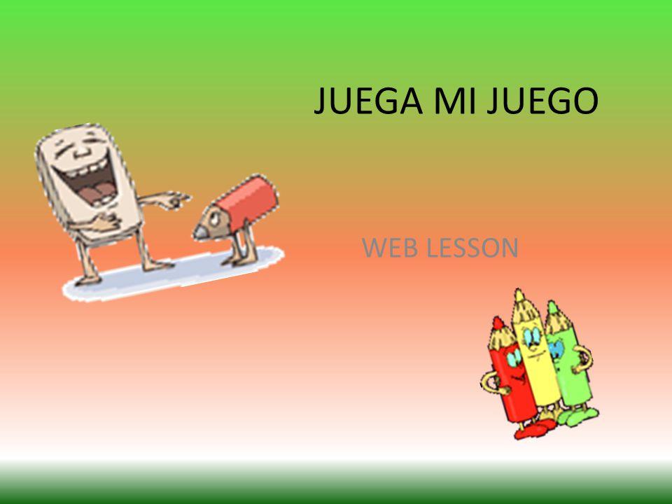 JUEGA MI JUEGO WEB LESSON