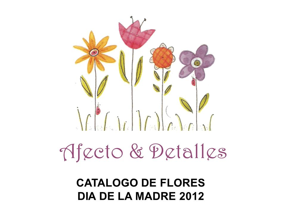 CATALOGO DE FLORES DIA DE LA MADRE 2012