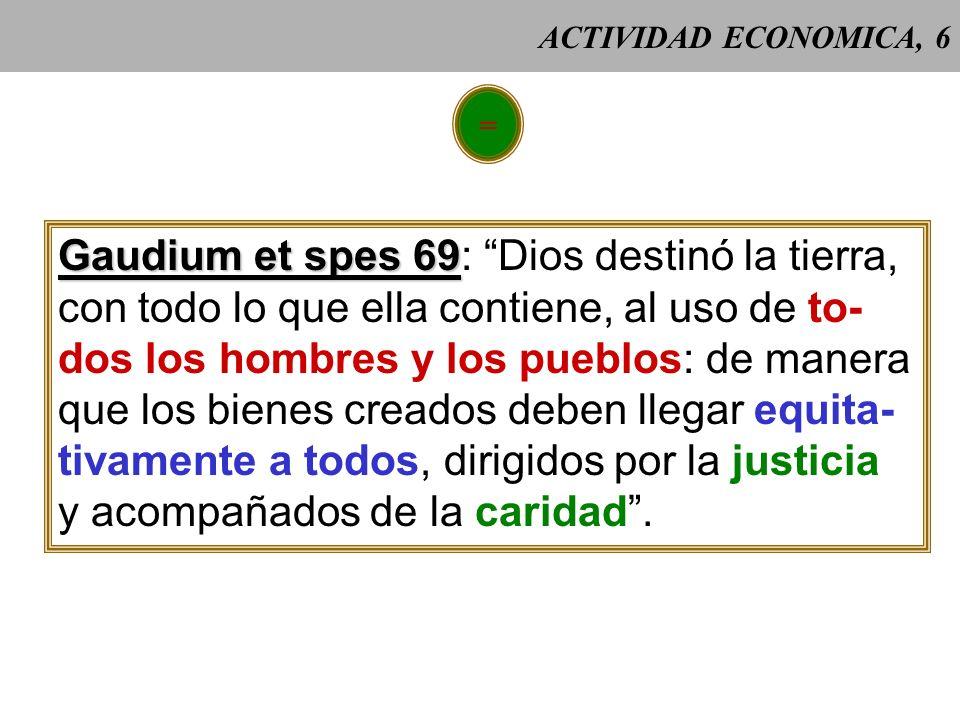 Gaudium et spes 69: Dios destinó la tierra,