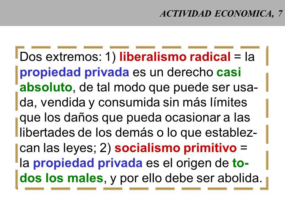 Dos extremos: 1) liberalismo radical = la