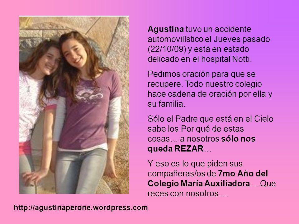 Agustina tuvo un accidente automovilístico el Jueves pasado (22/10/09) y está en estado delicado en el hospital Notti.