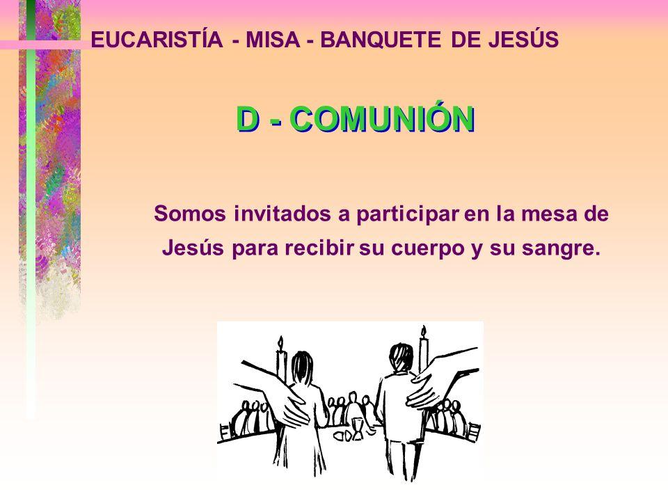 D - COMUNIÓN EUCARISTÍA - MISA - BANQUETE DE JESÚS