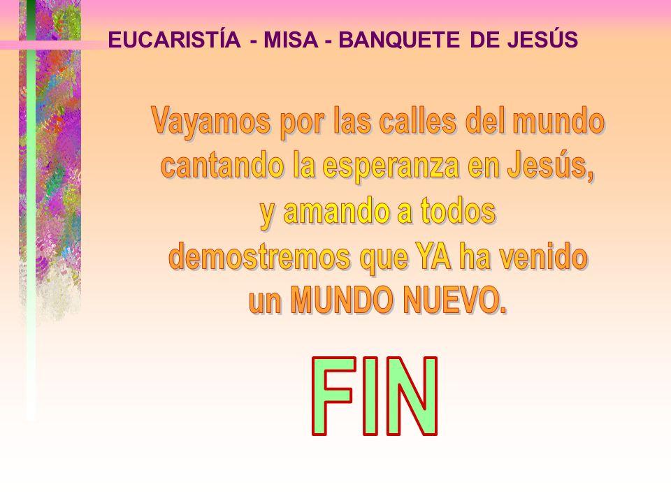 FIN EUCARISTÍA - MISA - BANQUETE DE JESÚS